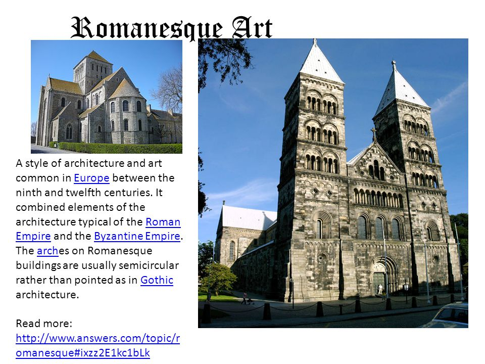 Romanesque Art A style of architecture and art common in Europe between the ninth and twelfth centuries.