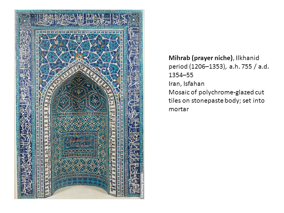 Mihrab (prayer niche), Ilkhanid period (1206–1353), a.h. 755 / a.d. 1354–55 Iran, Isfahan Mosaic of polychrome-glazed cut tiles on stonepaste body; se
