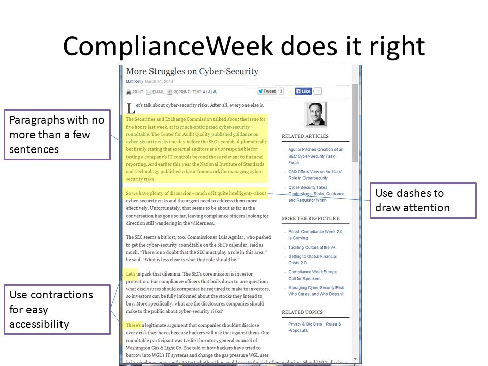 ComplianceWeek does it right Paragraphs with no more than a few sentences Use dashes to draw attention Use contractions for easy accessibility