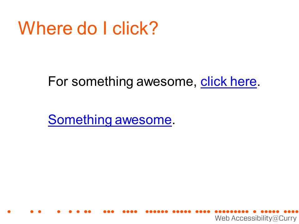 Where do I click? For something awesome, click here. Something awesome.