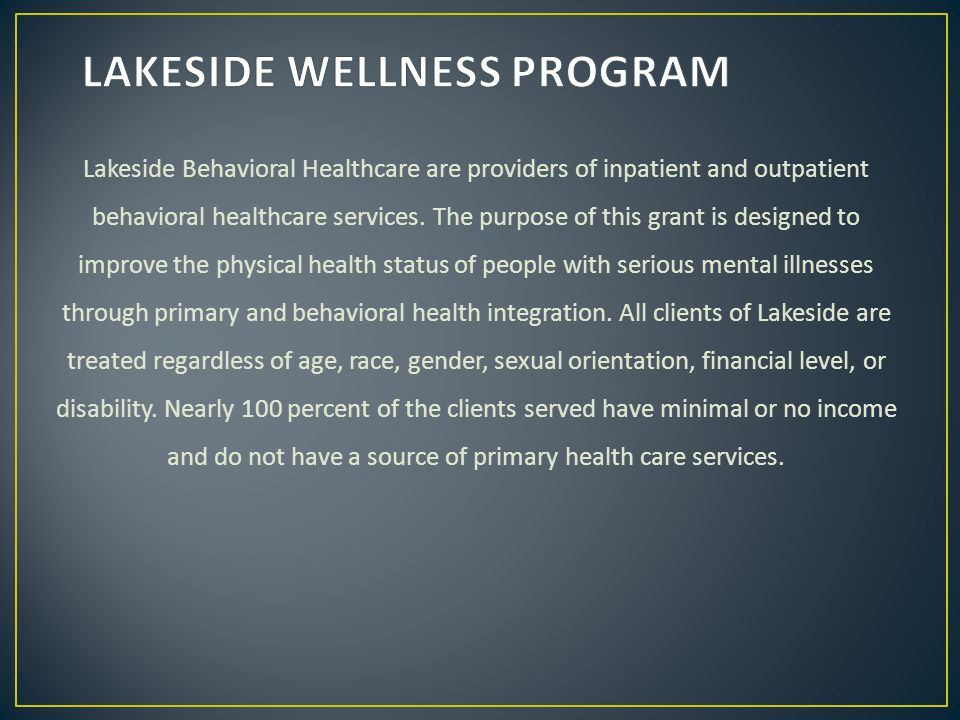 Lakeside Behavioral Healthcare are providers of inpatient and outpatient behavioral healthcare services.