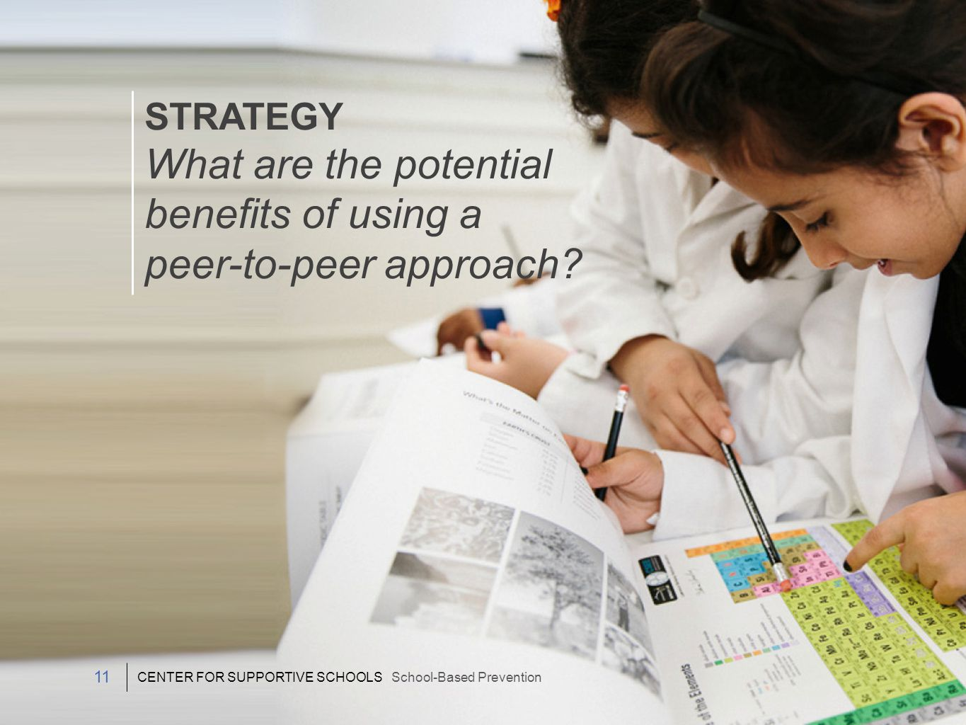 STRATEGY What are the potential benefits of using a peer-to-peer approach.