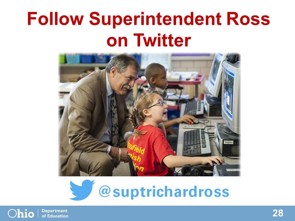 28 Follow Superintendent Ross on Twitter