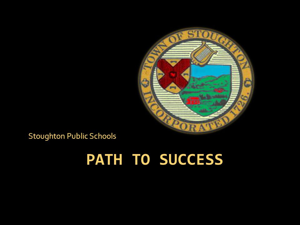 PATH TO SUCCESS Stoughton Public Schools