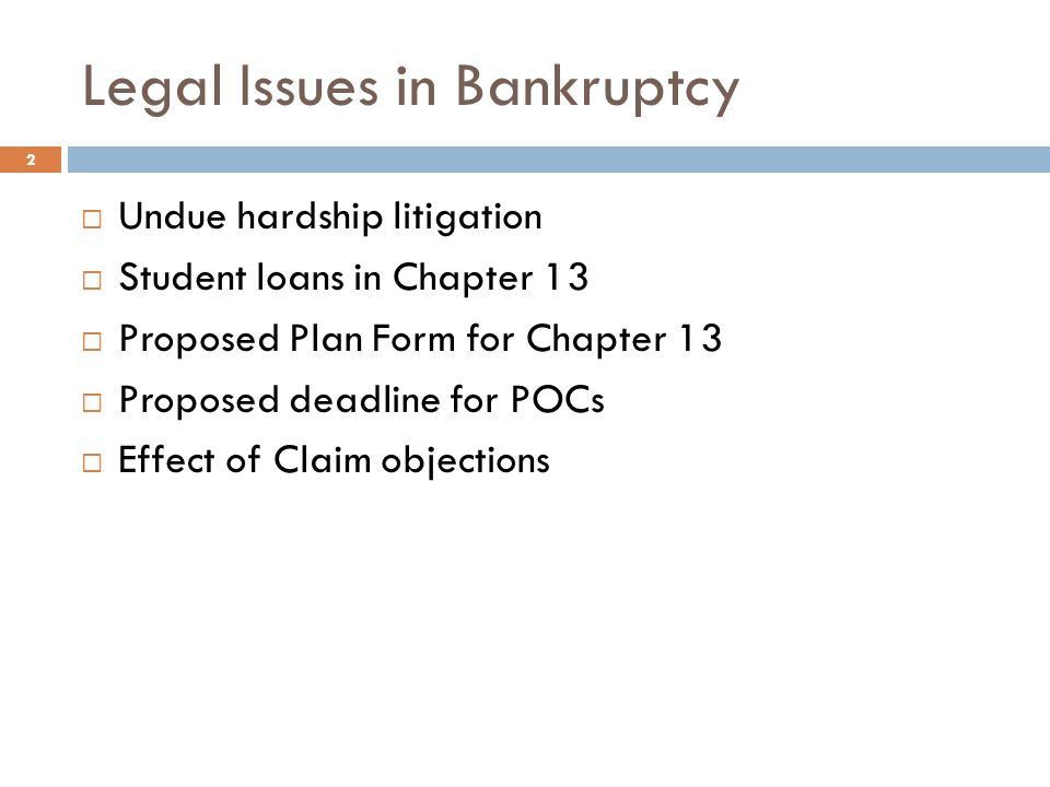 Evolution of Non-Dischargeability  1976: Discharge of student loans in bankruptcy prohibited for first 5 years of repayment unless debtor could establish undue hardship.