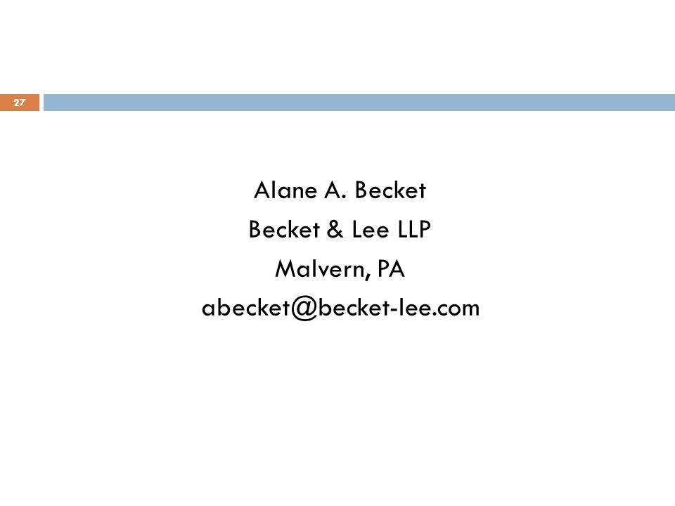 27 Alane A. Becket Becket & Lee LLP Malvern, PA abecket@becket-lee.com