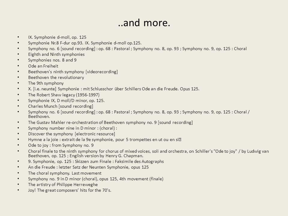 ..and more. IX. Symphonie d-moll, op. 125 Symphonie Nr.8 F-dur op.93.