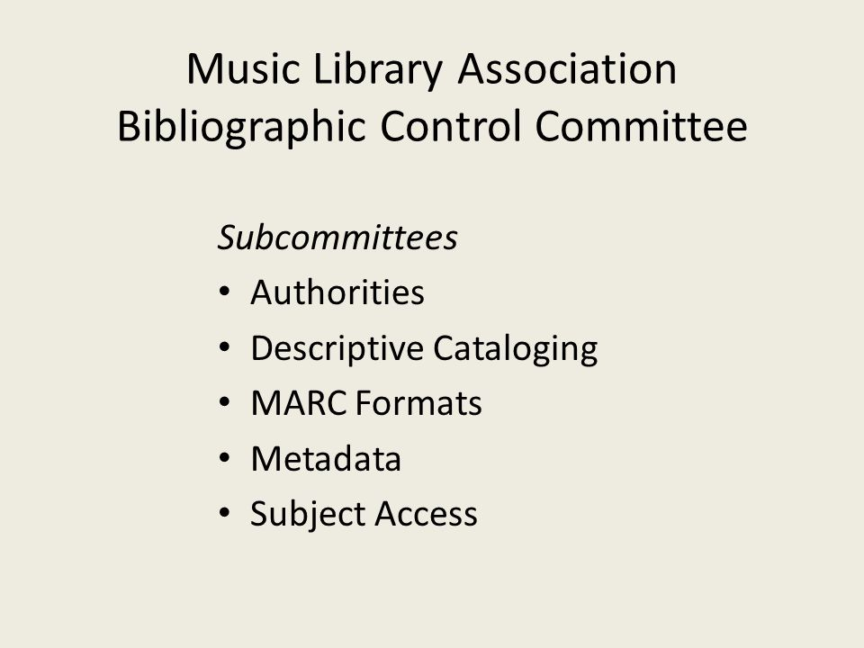 Music Library Association Bibliographic Control Committee Subcommittees Authorities Descriptive Cataloging MARC Formats Metadata Subject Access
