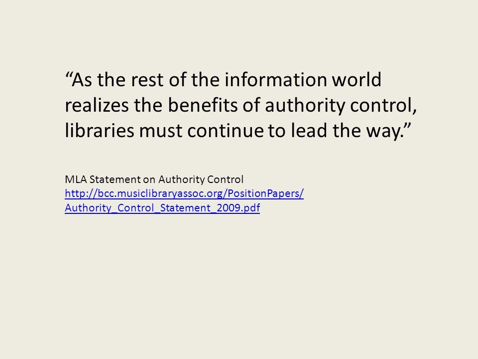 MLA Statement on Authority Control Defines authority control as the accurate identification of entities.
