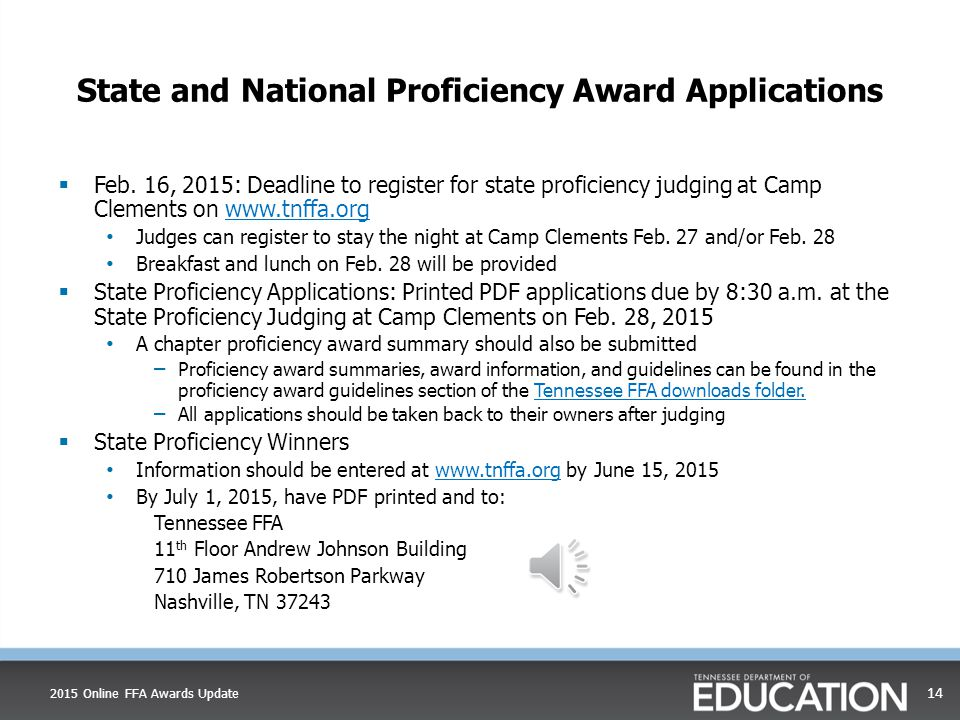 State and National Proficiency Award Applications  Each application has a version number The application version number on the footer submitted to state will be the one judged  Best practices for applications Best practices for applications  Entrepreneurship/Placement Rubric Entrepreneurship/Placement Rubric  Agriscience research rubric Agriscience research rubric  Proficiency application review video Proficiency application review video 2015 Online FFA Awards Update 13