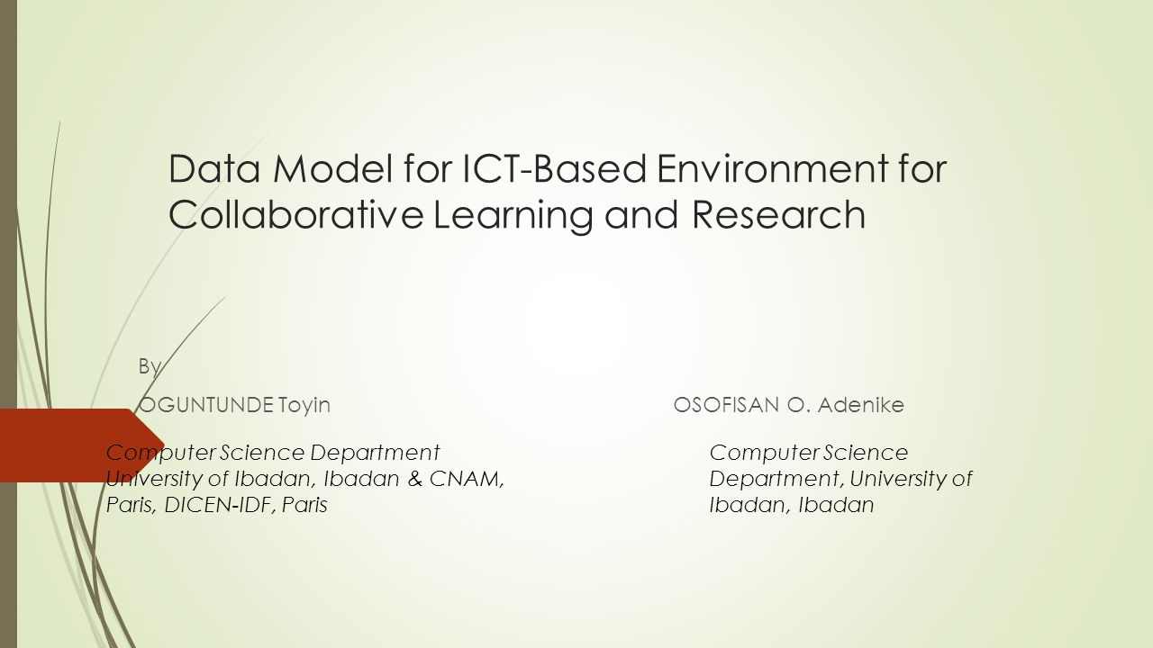 Data Model for ICT-Based Environment for Collaborative Learning and Research By OGUNTUNDE Toyin OSOFISAN O.
