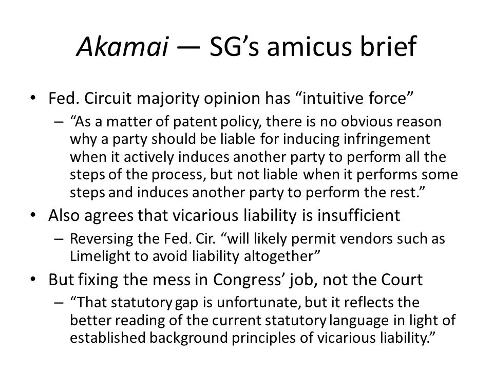 "Akamai — SG's amicus brief Fed. Circuit majority opinion has ""intuitive force"" – ""As a matter of patent policy, there is no obvious reason why a party"