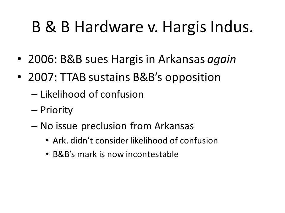 B & B Hardware v. Hargis Indus.