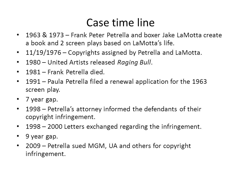 Case time line 1963 & 1973 – Frank Peter Petrella and boxer Jake LaMotta create a book and 2 screen plays based on LaMotta's life. 11/19/1976 – Copyri