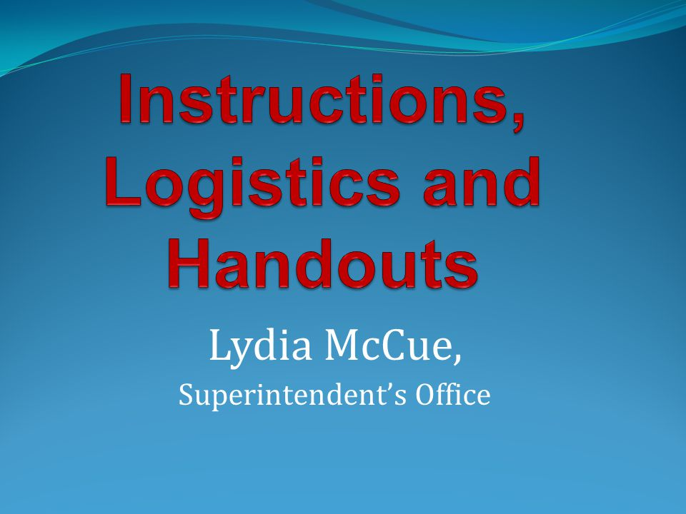 Lydia McCue, Superintendent's Office