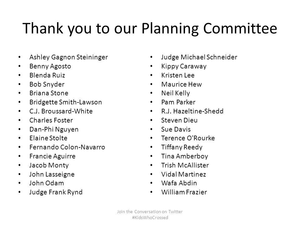 Thank you to our Planning Committee Ashley Gagnon Steininger Benny Agosto Blenda Ruiz Bob Snyder Briana Stone Bridgette Smith-Lawson C.J.