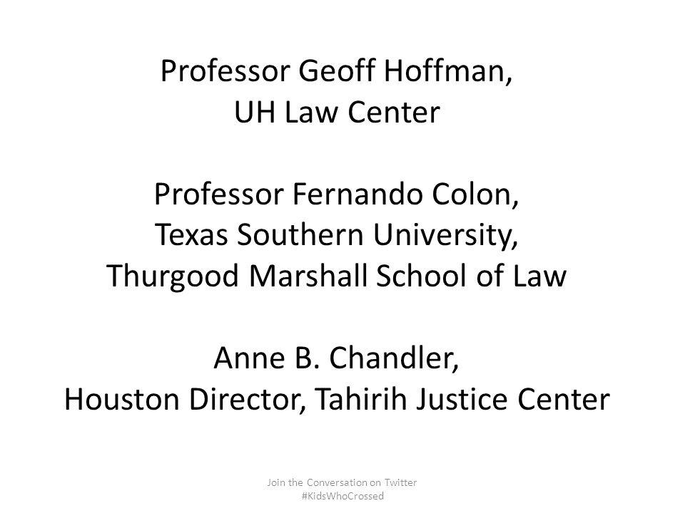 Professor Geoff Hoffman, UH Law Center Professor Fernando Colon, Texas Southern University, Thurgood Marshall School of Law Anne B.
