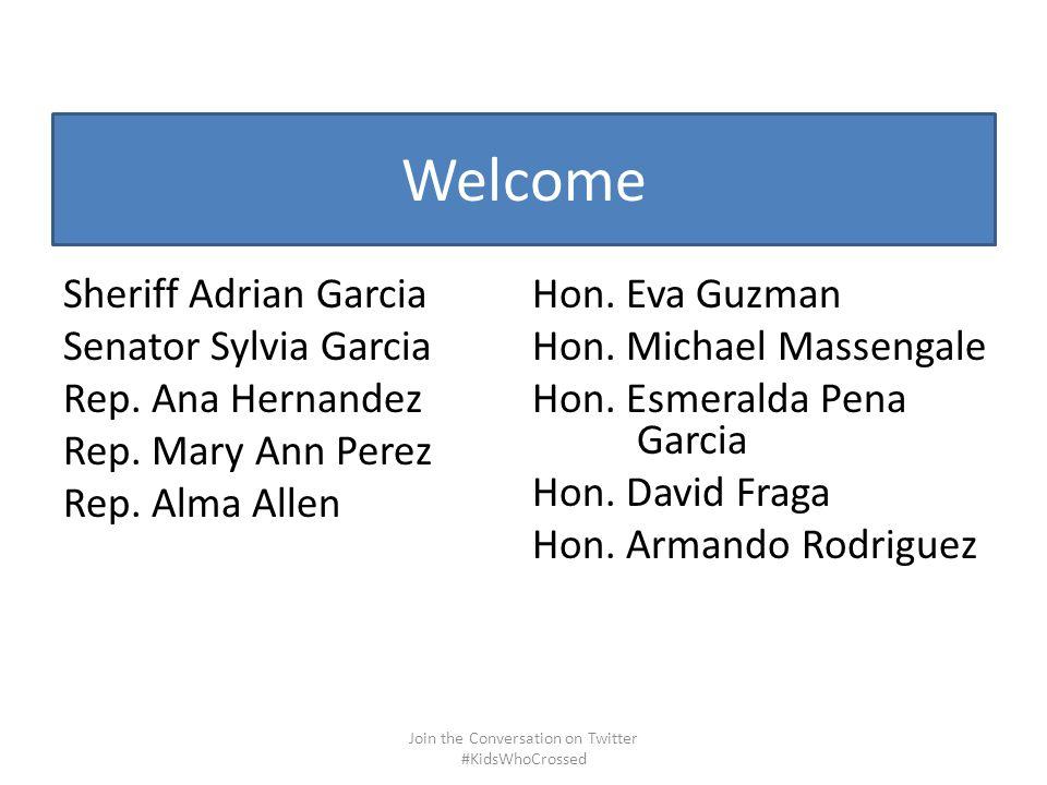 Welcome Sheriff Adrian Garcia Senator Sylvia Garcia Rep.