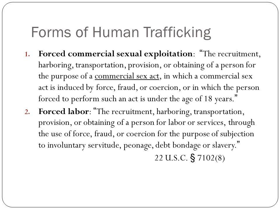 Forms of Human Trafficking 1.