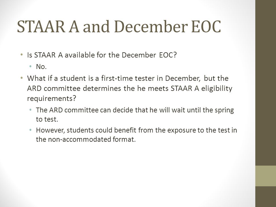 STAAR A and December EOC Is STAAR A available for the December EOC.