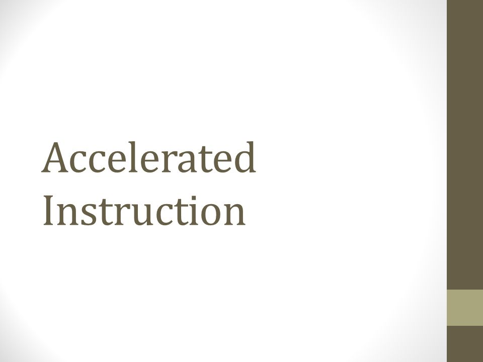 Accelerated Instruction
