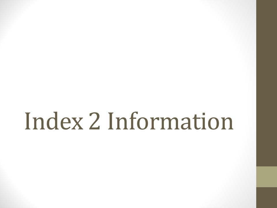 Index 2 Information