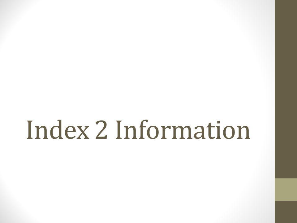 Index 2 Information