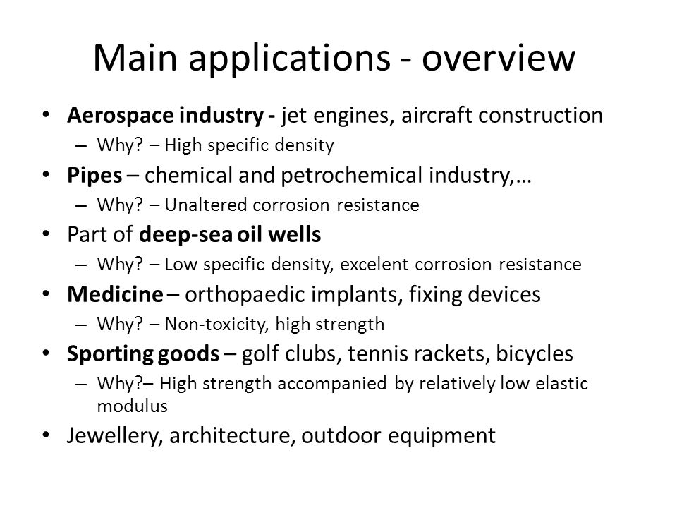 Main applications - overview Aerospace industry - jet engines, aircraft construction – Why.