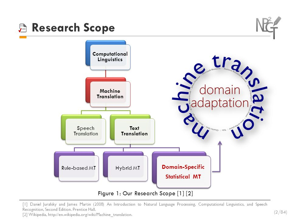 Domain Adaptation for SMT Considering supervision, domain adaptation approaches can be decided into supervised, semi-supervised and unsupervised.