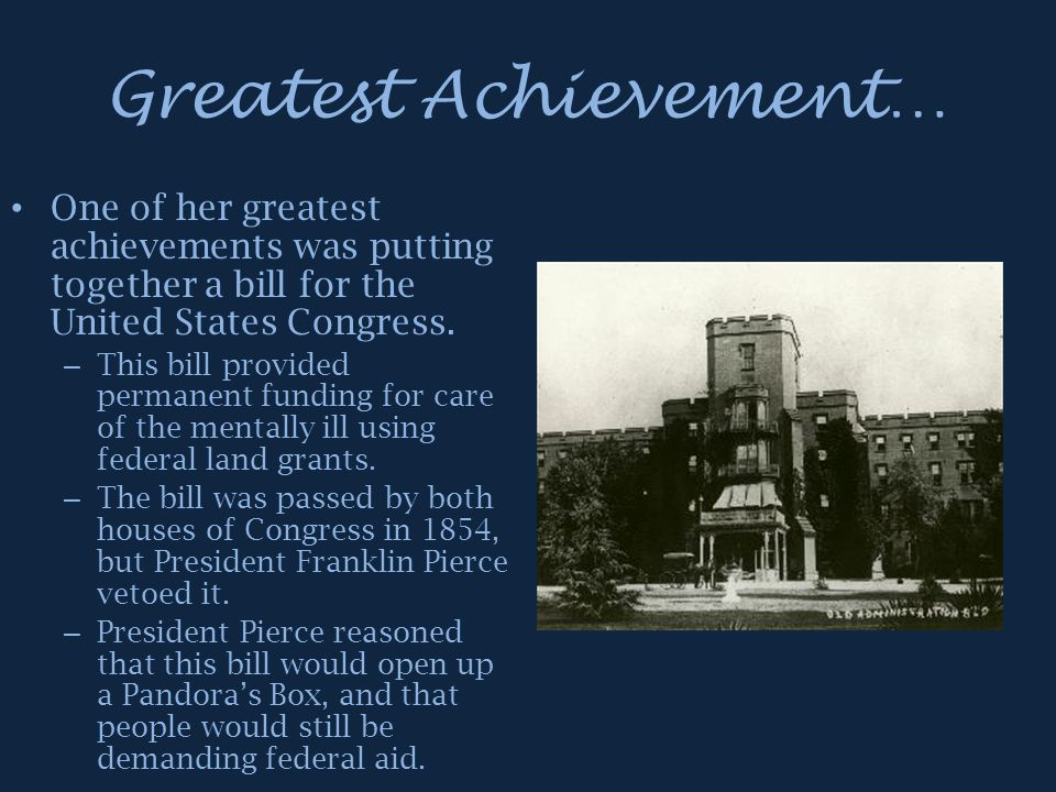 Greatest Achievement… One of her greatest achievements was putting together a bill for the United States Congress. – This bill provided permanent fund