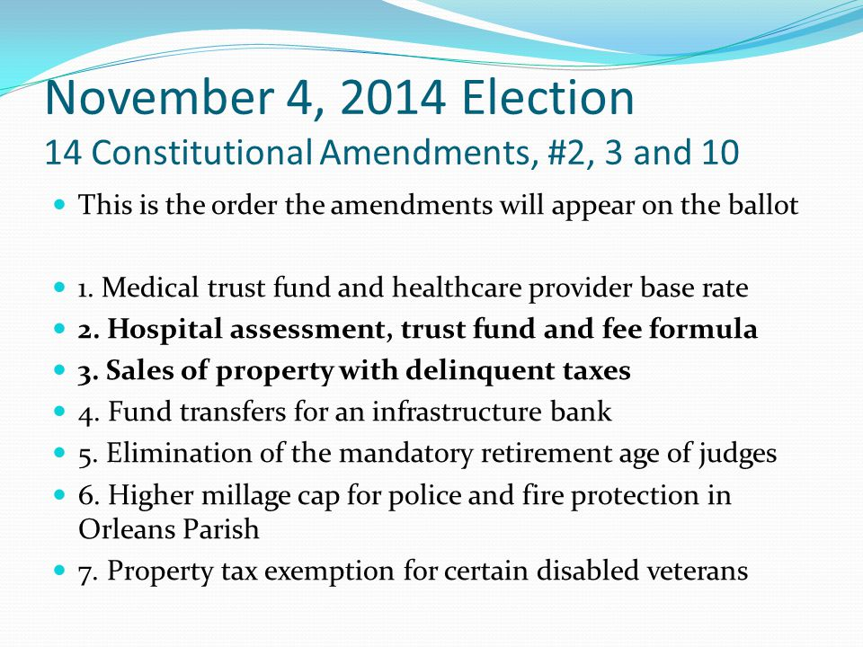 November 4, 2014 Election 14 Constitutional Amendments, #2, 3 and 10 This is the order the amendments will appear on the ballot 1. Medical trust fund