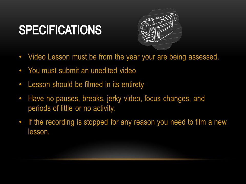 Video Lesson must be from the year your are being assessed.