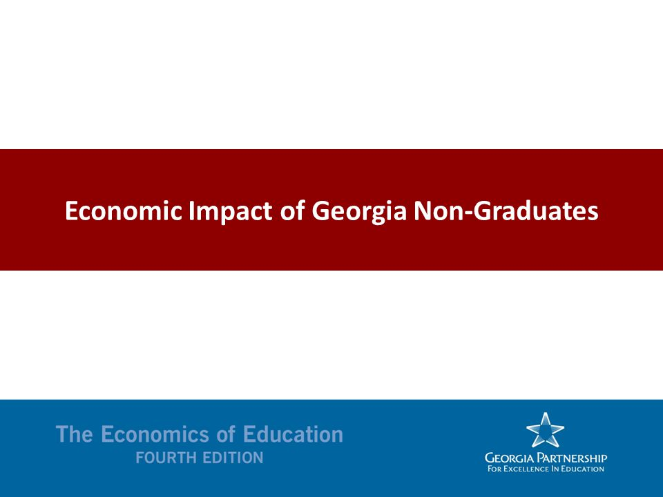 Economic Impact of Georgia Non-Graduates