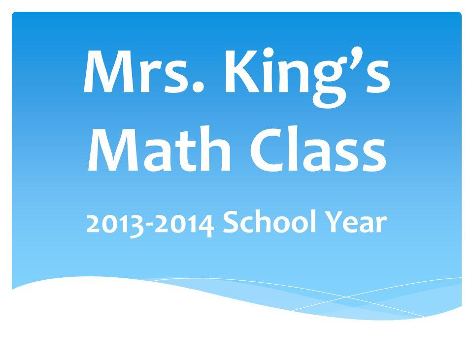 Mrs. King's Math Class 2013-2014 School Year