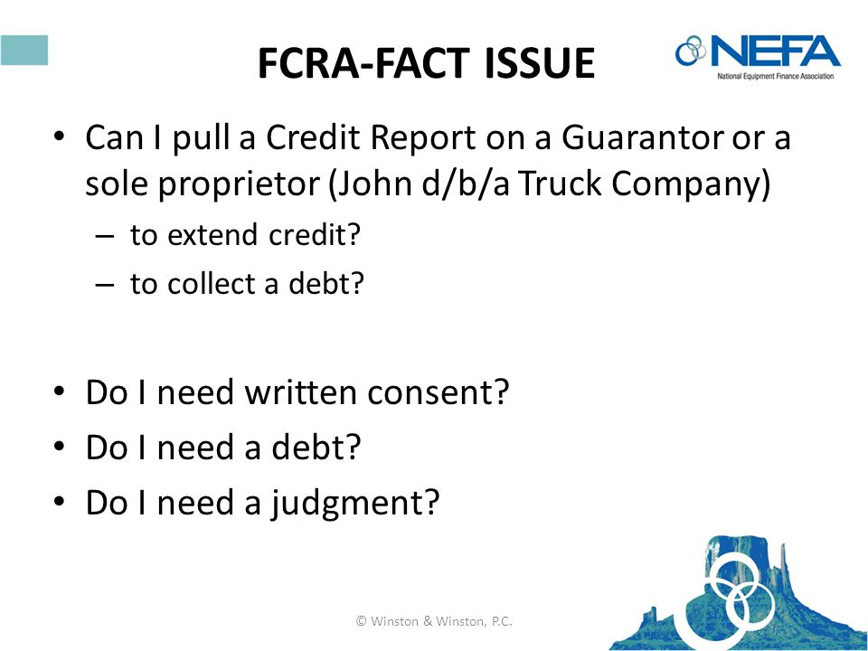 FCRA-FACT ISSUE Can I pull a Credit Report on a Guarantor or a sole proprietor (John d/b/a Truck Company) – to extend credit.