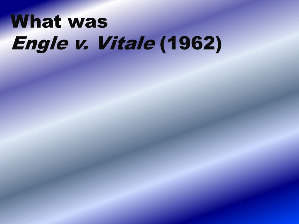 What was Engle v. Vitale (1962)