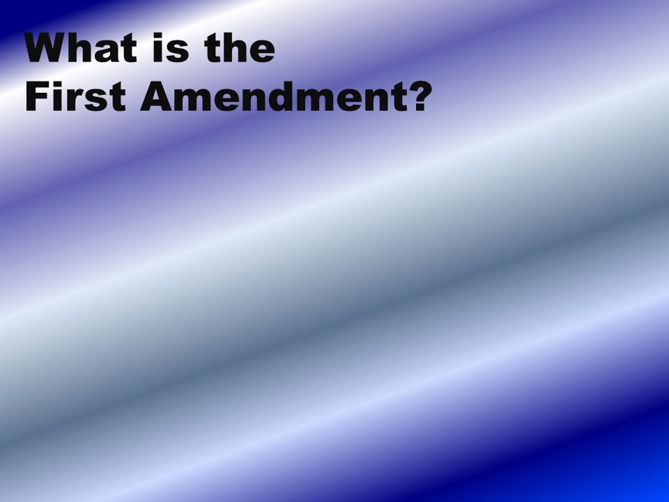 What is the First Amendment