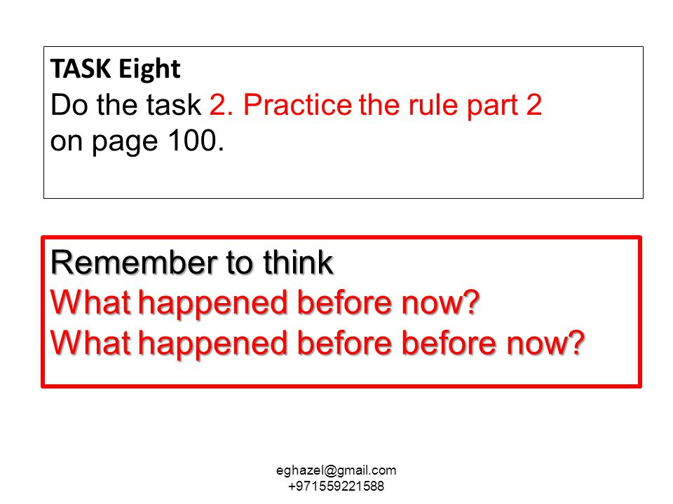 TASK Eight Do the task 2.Practice the rule part 2 on page 100.