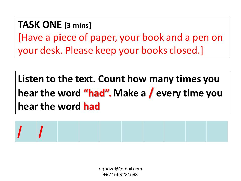 TASK ONE [3 mins] [Have a piece of paper, your book and a pen on your desk.