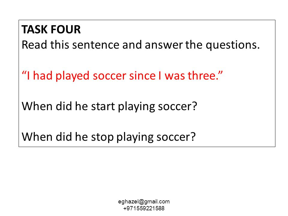 TASK FOUR Read this sentence and answer the questions.