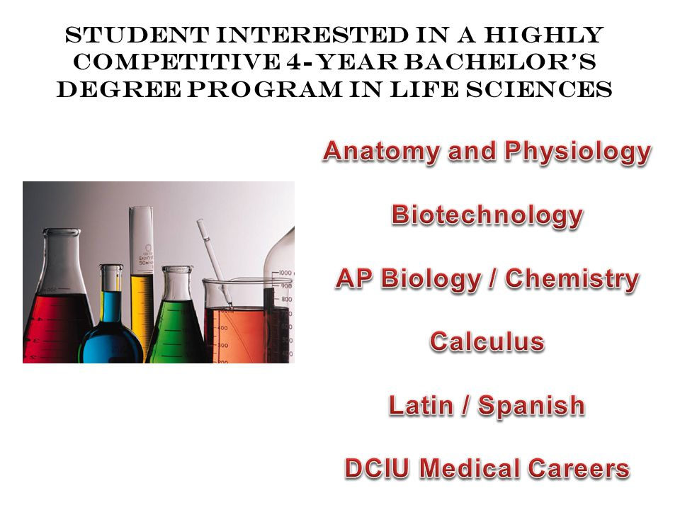 Student interested in a highly competitive 4-year Bachelor's Degree program in life sciences