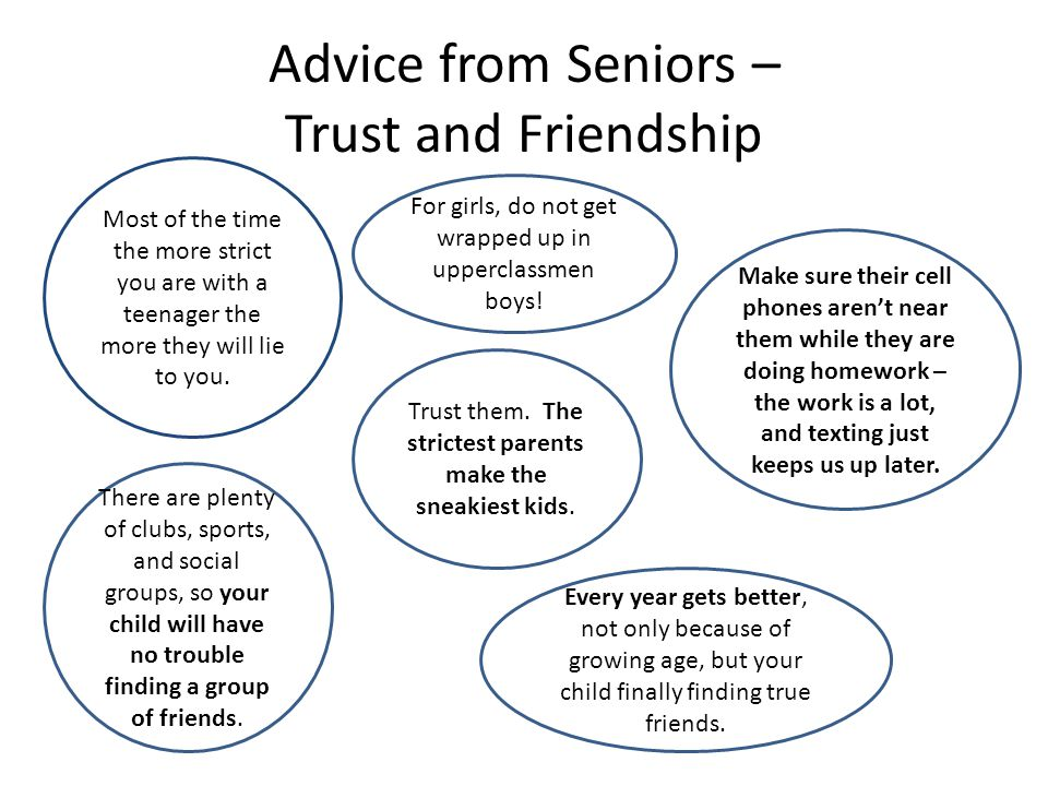 Advice from Seniors – Trust and Friendship Trust them.