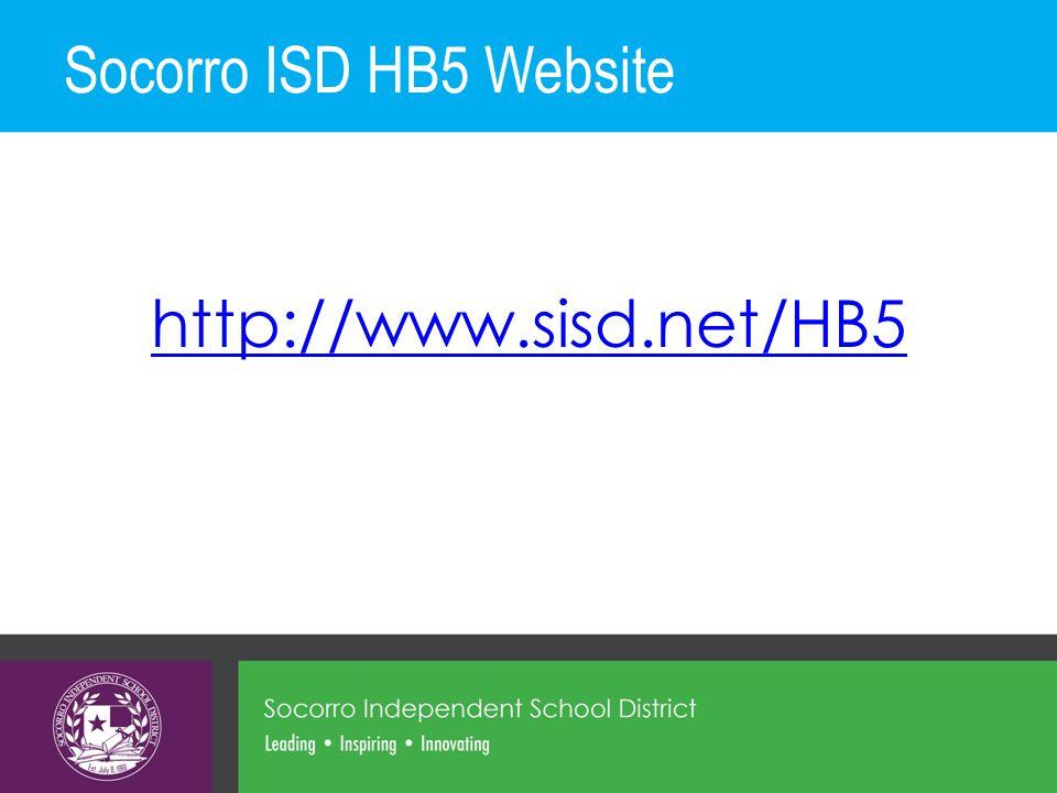 Socorro ISD HB5 Website http://www.sisd.net/HB5