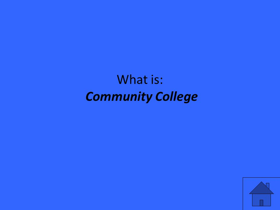 What is: Community College