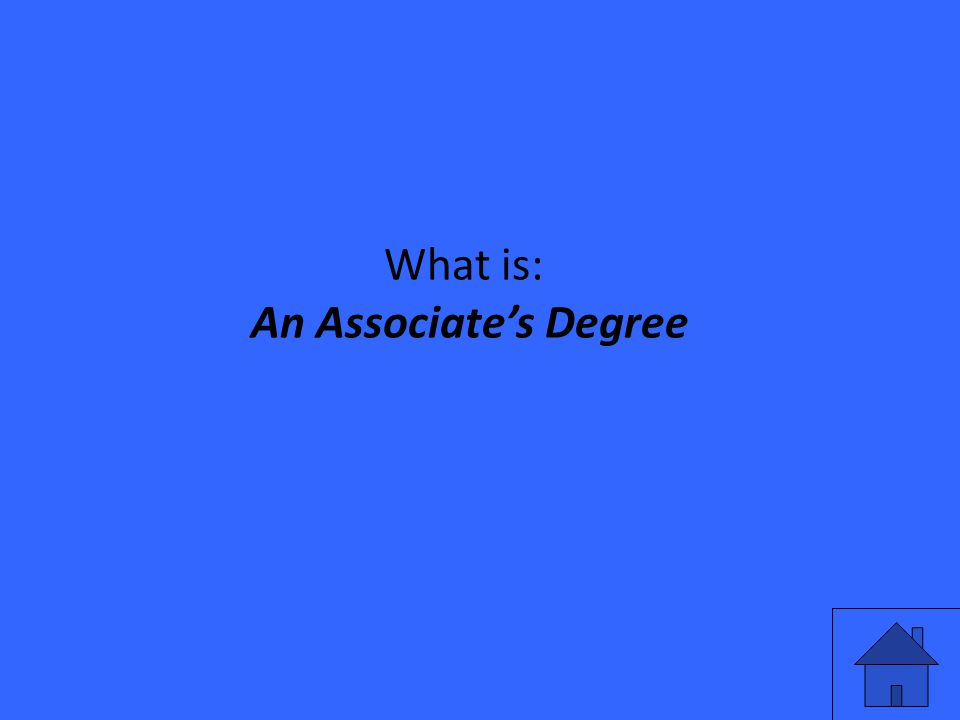 What is: An Associate's Degree