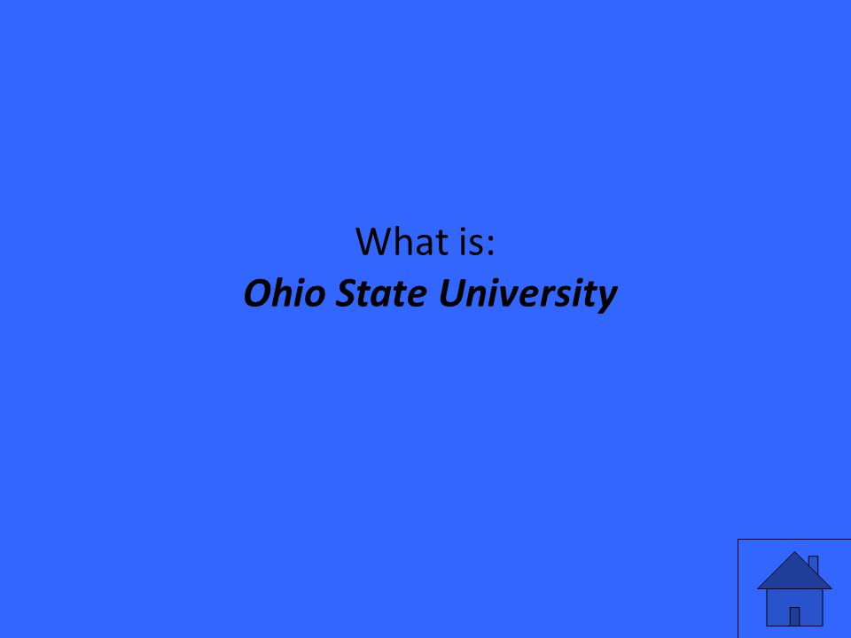 What is: Ohio State University