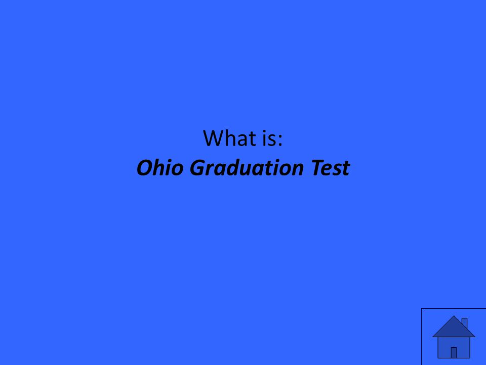 What is: Ohio Graduation Test