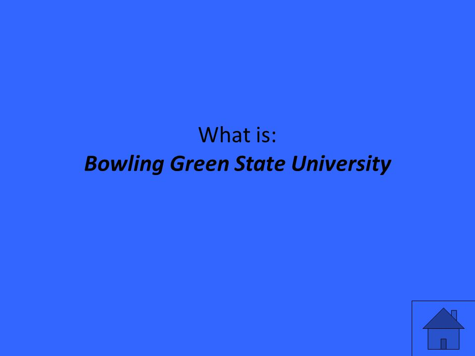 What is: Bowling Green State University