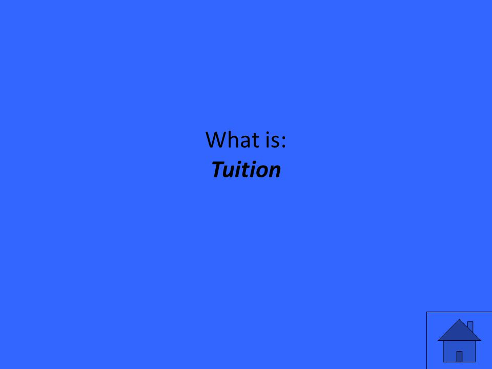 What is: Tuition