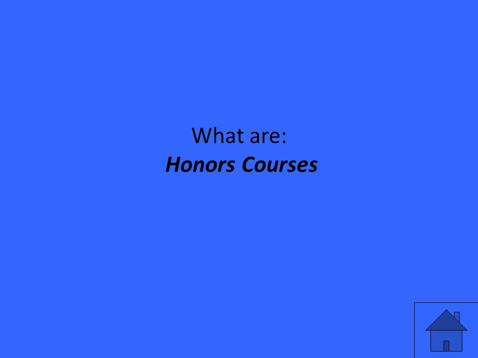 What are: Honors Courses
